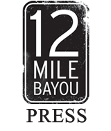 12 Mile Bayou Press